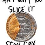 any_way_you_slice_it